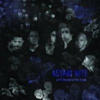 Astari Nite-Until The End Of The Moon