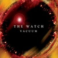 The Watch — Vacuum (2004)  Lossless