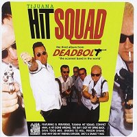 Deadbolt — Tijuana Hit Squad (1999)