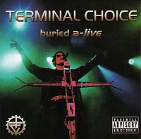 Terminal Choice-Buried a-live