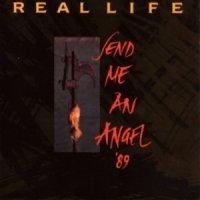 Real Life-Send Me An Angel \'89