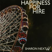 Sharon Next — Happiness For Hire (2003)