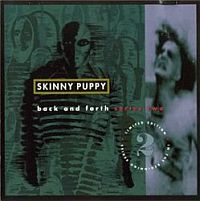 Skinny Puppy-Back & Forth Series 2