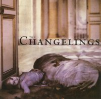 The Changelings — The Changelings (1996)