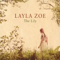 Layla Zoe — The Lily (2013)