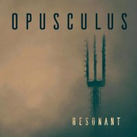 Opusculus — Resonant (2017)