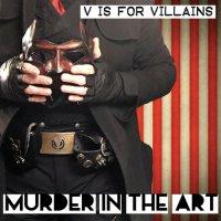 V Is for Villains — Murder in the Art (2017)