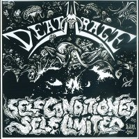 Deathrage — Self Conditioned, Self Limited [2014 Re-Issued] (1988)