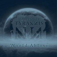 Sic Semper Tyrannis — World Ablaze (2016)