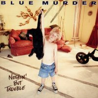 Blue Murder-Nothin\' But Trouble
