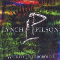 George Lynch & Jeff Pilson-Wicked Underground