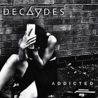 Decaydes — Addicted (2017)