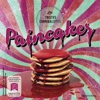 Les Tristes Cannibalistes — Paincakes (2017)