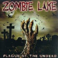 Zombie Lake — Plague Of The Undead (2013)