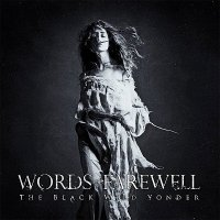 Words Of Farewell — The Black Wild Yonder (2014)