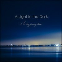 A Light In The Dark-A Long Journey Home