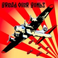 Bread Over Bombs-Bread Over Bombs