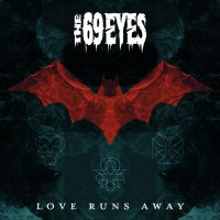 The 69 Eyes-Love Runs Away (Digital Edition)