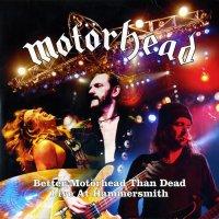 Motorhead-Better Motorhead Than Dead - Live At Hammersmith