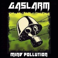 Gaslarm - Mind Pollution