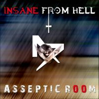 Asseptic Room-Insane From Hell