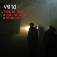 v01d-This Is Not A False Alarm Anymore ( Limited Edition)