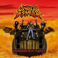 Under Assault — Underground Metal Till\' Death (2016)