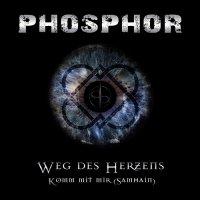 Phosphor — Weg Des Herzens (2015)