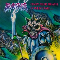 Krabathor-Only Our Death Is Welcome...
