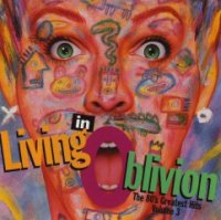 VA-Living In Oblivion - The 80\'s Greatest Hits (Volume 3)