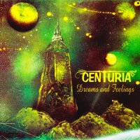 Centuria — Dreams And Feelings (2000)