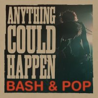 Bash & Pop-Anything Could Happen
