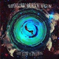 Supersonic Dragon Wagon-Light Beyond The Sea Of Smoke