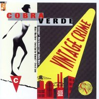 Cobra Verde - Vintage Crime (1995)
