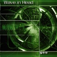 Wave In Head-You