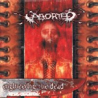 Aborted-Engineering the Dead