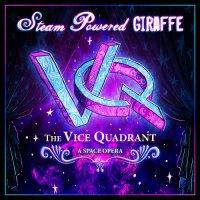 Steam Powered Giraffe-The Vice Quadrant: A Space Opera