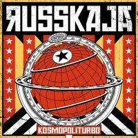 Russkaja — Kosmopoliturbo (2017)