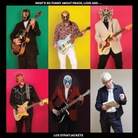 Los Straitjackets-What\'s So Funny About Peace, Love And...