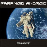 Paranoid Android-Zero Gravity