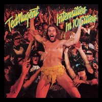 Ted Nugent-Intensities In 10 Cities