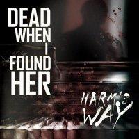 Dead When I Found Her-Harm's Way