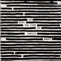 Roger Waters-Is This the Life We Really Want?