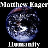 Matthew Eager-Humanity