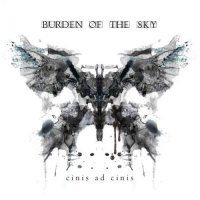 Burden of the Sky — Cinis Ad Cinis (2017)