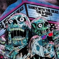 Dance With The Dead-The B-Sides: Volume I