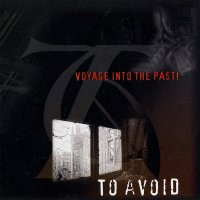 To Avoid-Voyage Into The Past!