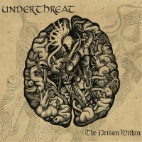 Under Threat — The Prison Within (2017)