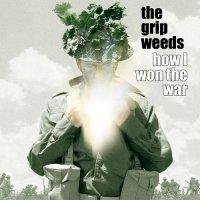 The Grip Weeds-How I Won The War