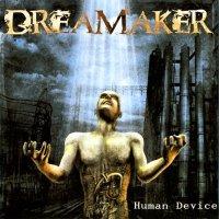 Dreamaker-Human Device [Digipack Edition]